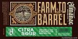 Almanac Farm to Barrel Citra Sour Beer