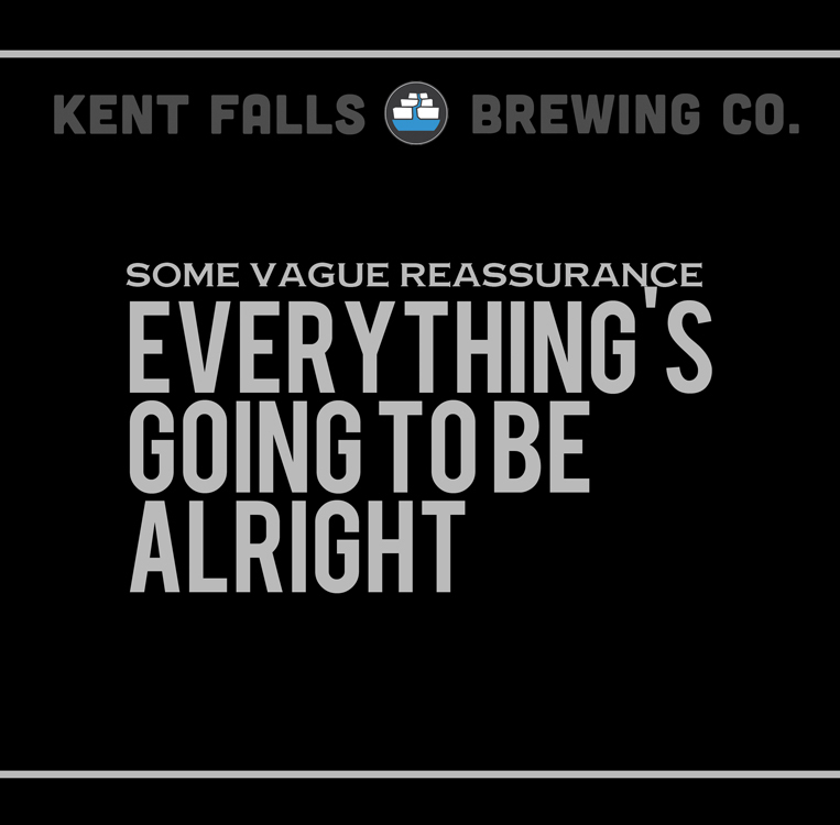 Kent Falls Some Vague Reassurance Everything's Going to be Alright beer Label Full Size