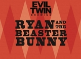 Evil Twin Ryan And The Beaster Bunny Beer