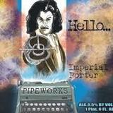 Pipeworks Hello Imperial Porter Beer