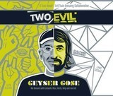 Two Roads/Evil Twin Geyser Gose beer