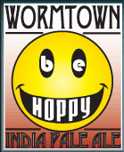 Wormtown Be Hoppy IPA beer Label Full Size