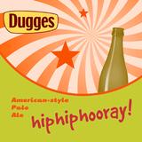 Dugges Hip Hip Hooray beer