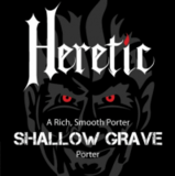 Heretic Shallow Grave Porter Beer