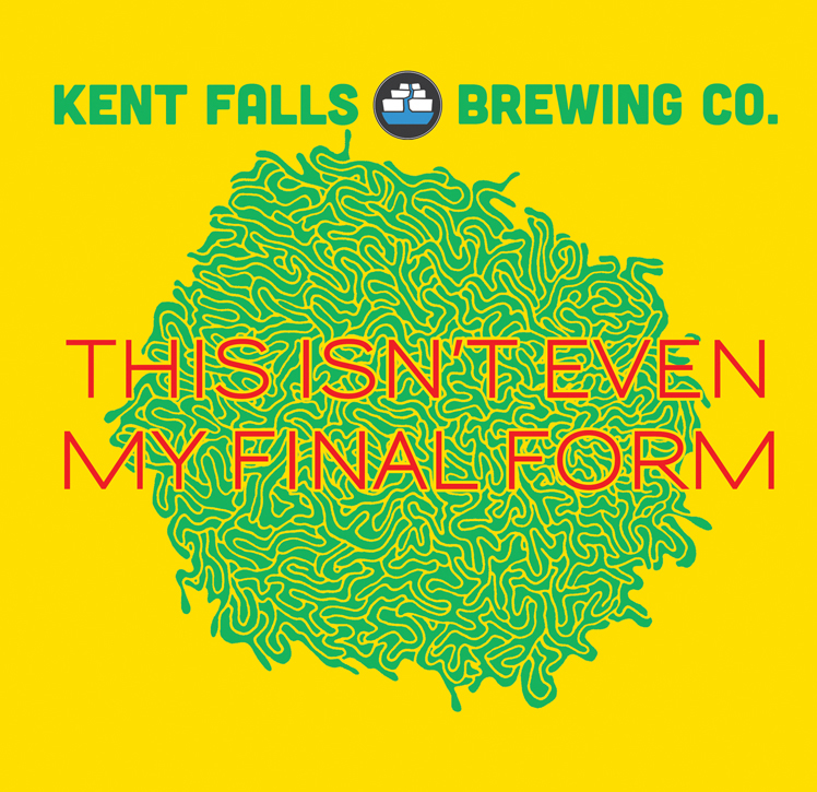 Kent Falls This Isn't Even My Final Form beer Label Full Size