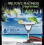 B. Nektar Milton's Madness Beer