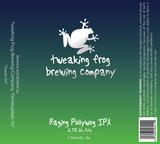 Tweaking Frog Raging Pollywog IPA beer
