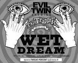 Evil Twin Wet Dream Ale beer