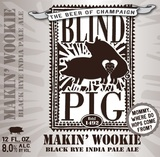 Blind Pig Makin' Wookie Beer