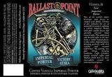 Ballast Point Bourbon Barrel aged Victory at Sea Coffee Vanilla Imperial Porter beer