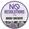 Bronx  No Resolutions IPA Beer