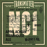 Transmitter / Burial Beer Co. NC1 Appalachian Farmhouse Beer