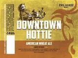 Evil Horse Downtown Hottie beer