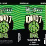 Tallgrass Idaho 7 IPA beer