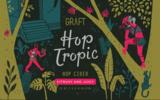 Graft: Sour Hopped Cider:  Hop Tropic Beer