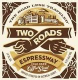 Two Roads Expressway Cold Brew Coffee Stout Beer