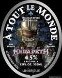 Unibroue A Tout le Monde Megadeth Beer