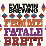 Evil Twin Femme Fatale Brett beer