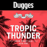 Dugges/Stillwater Tropic Thunder Beer