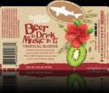Dogfish Head Beer To Drink Music To Tropical Blonde Beer
