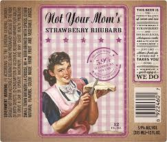 Small Town Not Your Mother's Strawberry Rhubarb beer Label Full Size
