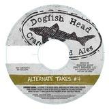 Dogfish Head Alternate Takes #4 beer