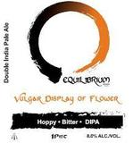 Equilibrium Vulgar Display of Flower Beer