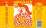 Mikkeller SD Say Hey Sally beer