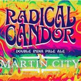 Martin City Radical Candor beer