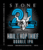 Stone 21st Anniversary Hail to the Hop Thief Beer