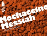 To Ol Mochaccino Messiah Beer