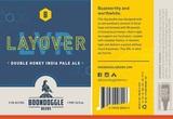 Boondoggle Layover Double Honey IPA beer