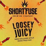 Short Fuse Loosey Juicy beer
