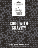 Threes / Suarez Family Cool With Gravity - Cellar Stock Beer