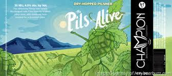 Champion The Pils Are Alive beer Label Full Size