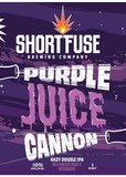 Short Fuse Purple Juice Cannon beer