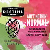DESTIHL/Night Shift Ain't Nothin' Normal - Pomegranate beer