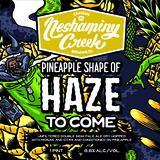 Neshaminy Creek Pineapple Shape of Haze To Come beer