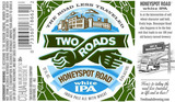 Two Roads Honeyspot IPA Beer