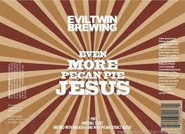 Evil Twin Even More Pecan Pie Jesus beer Label Full Size