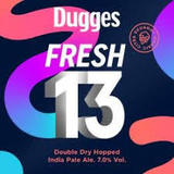 Dugges Fresh 13 beer