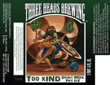 Three Heads Too Kind Double IPA beer