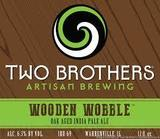 Two Brothers Wooden Wobble Oak Aged IPA Beer
