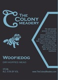 The Colony Meadery Woofiedog Beer