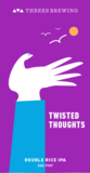 Threes Twisted Thoughts beer