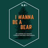 Long Live I Wanna Be a Bear Beer