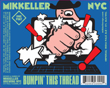 Mikkeller NYC Bumpin' This Thread Beer