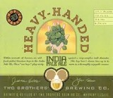 Two Brothers Heavy Handed IPA Beer
