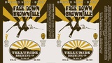 Telluride Face Down Brown Beer
