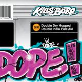 Kills Boro - DOPE! beer
